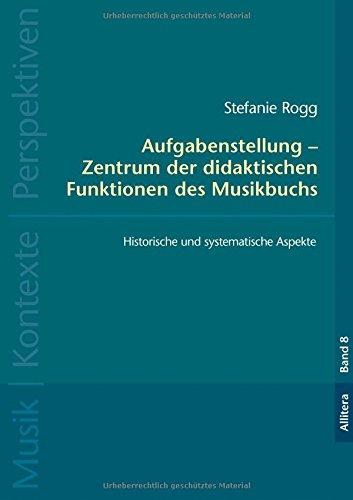 Aufgabenstellung - Zentrum der didaktischen Funktionen des Musikbuchs: Historische und systematische Aspekte (Zentrum Historisches)