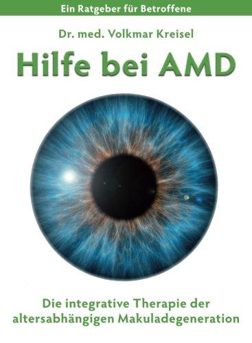 Preisvergleich Produktbild Hilfe bei AMD: Die integrative Therapie der altersabhaengigen Makuladegeneration