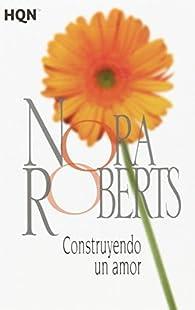 Construyendo un amor par  Nora Roberts