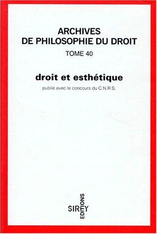 Archives de philosophie du droit, tome 40 : Droit et Esthétique