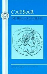 Caesar: de Bello Civili III: Bk. 3 (Latin Texts) by E. C. Kennedy (2013-04-01)