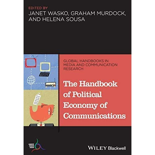 Handbook of Political Economy (Global Handbooks in Media and Communication Research) by Wasko (2014-02-21)