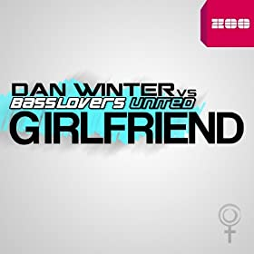 Dan Winter vs. Basslovers United-Girlfriend