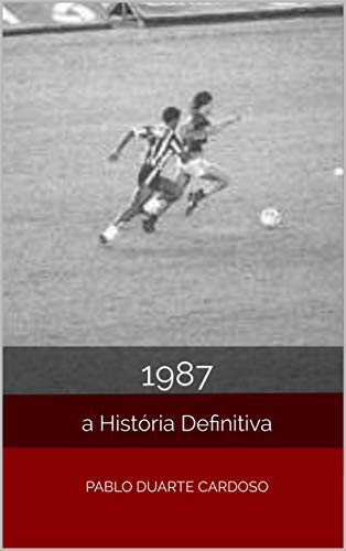 1987: A História Definitiva (Portuguese Edition) book cover