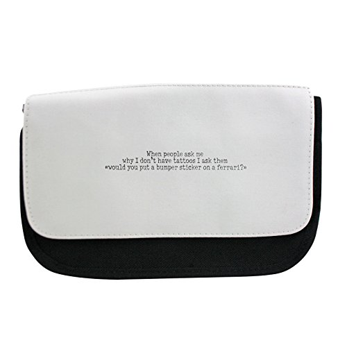 pencil-case-with-when-people-ask-me-why-i-dont-have-tattoos-i-ask-them-would-you-put-a-bumper-sticke