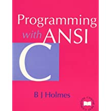 Programming with ANSI C (Complete Course Text)