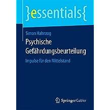 Psychische Gefährdungsbeurteilung: Impulse für den Mittelstand (essentials)