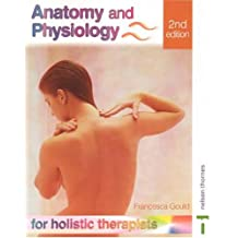 Anatomy and Physiology for Holistic Therapists