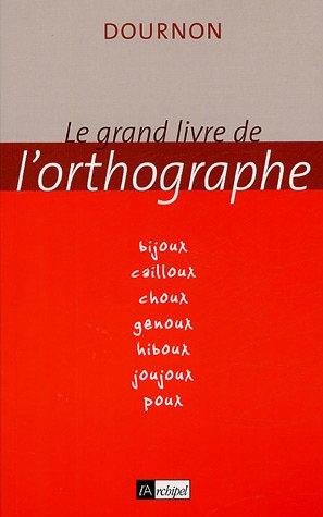 Le grand livre de l'orthographe