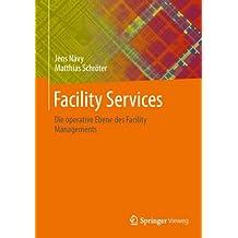 Facility Services: Die operative Ebene des Facility Managements
