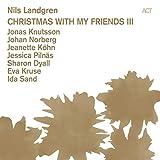 Christmas With My Friends III - Nils Landgren