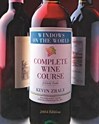 Windows on the World Complete Wine Course 2004 Edition 2004: A Lively Guide (Kevin Zraly's Complete Wine Course)