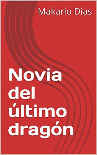 Novia del último dragón (Spanish Edition) -