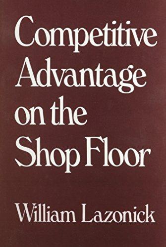Competitive Advantage on the Shop Floor por William Lazonick