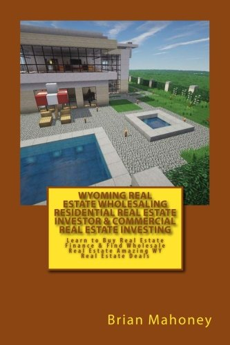wyoming-real-estate-wholesaling-residential-real-estate-investor-commercial-real-estate-investing-le