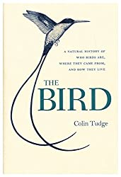 The bird : a natural history of who birds are, where they came from, and how they live