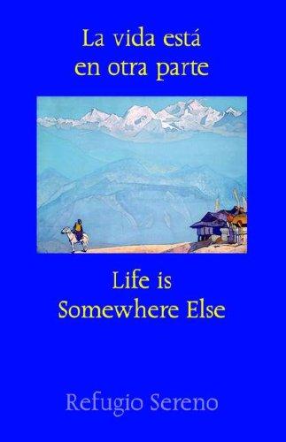 La Vida Esta' En Otra Parte (Life Is Somewhere Else)