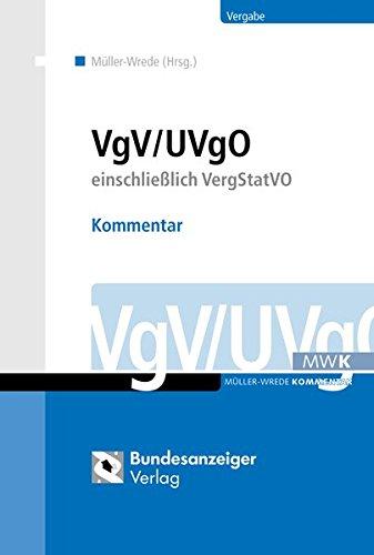 VgV / UVgO - Kommentar: einschließlich VergStatVO