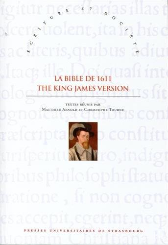 La Bible de 1611 - the King James Version par Matthieu Arnold