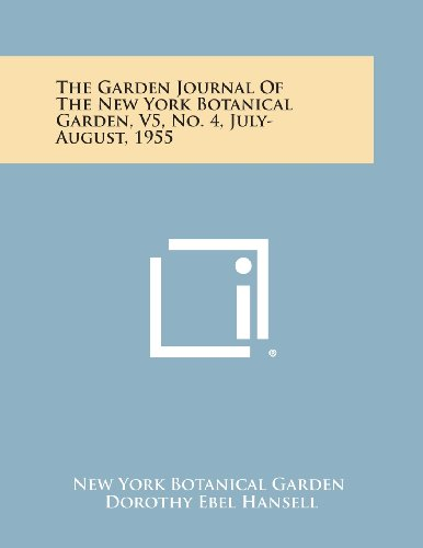 The Garden Journal of the New York Botanical Garden, V5, No. 4, July-August, 1955
