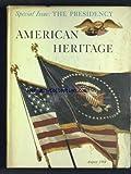 AMERICAN HERITAGE [No 5] du 01/08/1959 - THE PRESIDENCY - D.W. BROGAN - HALLIDAY - COWLEY - ROVERE - ROGER BUTTERFIELD - BRUCE CATTON - AMY LA FOLLETTE JENSEN - BERNARD WEISBERGER - HENRY GRAFF - ARCHIE ROBERTSON - GERALD CARSON