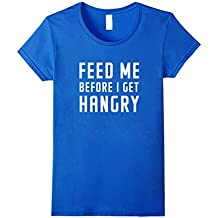 Feed Me Before I Get Hangry T Shirts With Funny Saying