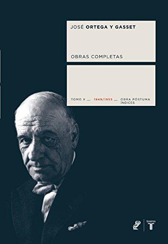 Obras completas. Tomo X (1949/1955) [Obra póstuma] (Coedición Ortega y Gasset) por José Ortega y Gasset