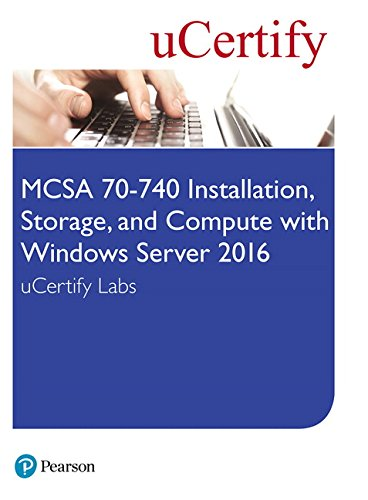 McSa 70-740 Installation, Storage, and Compute with Windows Server 2016 Ucertify Labs Access Card (Certification Guide) por Ucertify