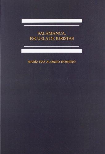 Salamanca, escuela de juristas: Estudios sobre la enseñanza del derecho en el Antiguo Régimen (Bib. Inst. Antonio Nebrija)