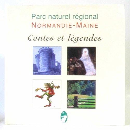 Contes et légendes du Parc naturel régional Normandie-Maine par Parc naturel régional Normandie-Maine (Broché)