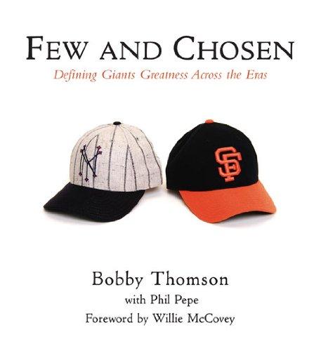 Few and Chosen Giants: Defining Giants Greatness Across the Eras por Bobby Thomson