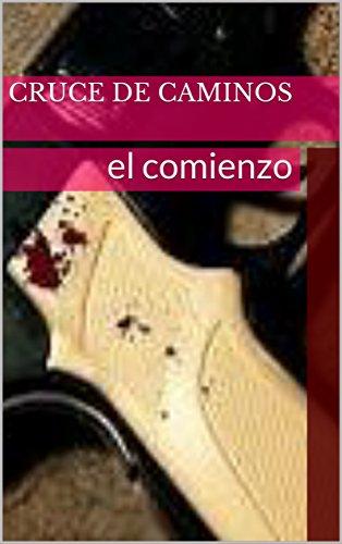 CRUCE DE CAMINOS: el comienzo (SANJULIÁN & MARTÍN nº 1) eBook: Gil ...
