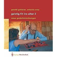 Geistig fit ins Alter 2: Neue Gedächtnisübungen (German Edition)