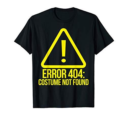 Shirt Fehler 404 Kostüm - Fehler 404 Kostüm nicht gefunden Geek Computer Halloween T-Shirt