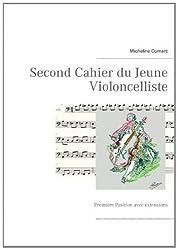 Second cahier du jeune violoncelliste : Première Position avec extensions