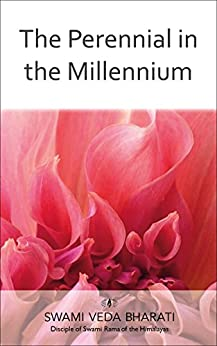 Perennial in the Millennium by [Bharati, Swami Veda]