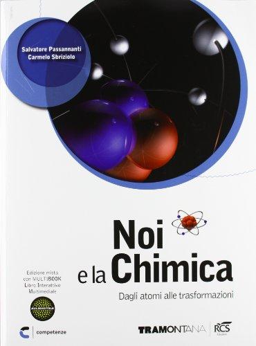 Noi e la chimica 2. Dagli atomi alle trasformazioni. Per le Scuole superiori. Con DVD-ROM. Con espansione online