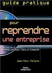Guide pratique pour reprendre une entreprise : Validation du projet - Montage juridique, fiscal et financier