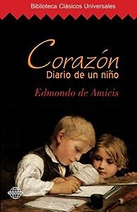 Corazón: Diario de un niño par  Edmondo De Amicis