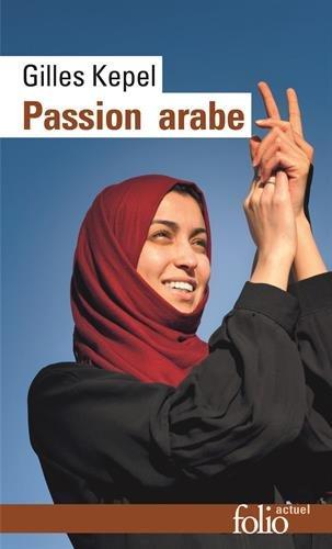 Passion arabe/Passion en Kabylie/Paysage avant la bataille: Journal, 2011-2013