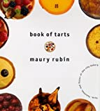 Book of Tarts: Form, Function, and Flavor at the City Bakery by Maury Rubin (1995-04-05)