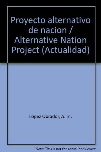 Proyecto alternativo de nacion/Alternative Nation Project (Actualidad)