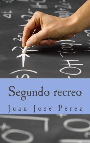 Segundo recreo por Mr. Juan José Pérez