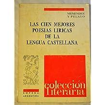 Las cien mejores poesías de la lengua castellana. [Tapa blanda] by MENENDEZ Y...