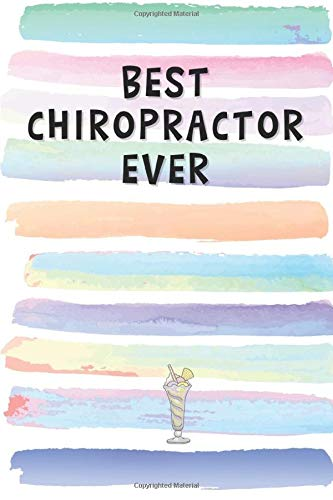 Best Chiropractor Ever: Blank Lined Notebook Journal Gift for Physical Therapist, Masseuse Friend, Coworker, Boss