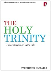 The Holy Trinity: Understanding God's Life by Stephen R. Holmes (2011-09-01)