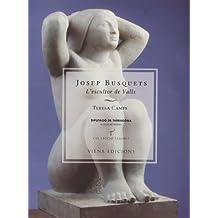 Josep Busquets. L'escultor De Valls (Tamarit)