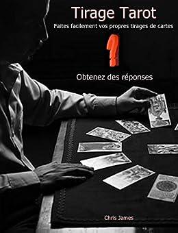 Tirage tarot: Faites facilement vos propres tirages de cartes par [James, Chris]