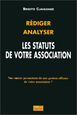 Rédiger. Analyser. Les statuts de votre association, 2e édition