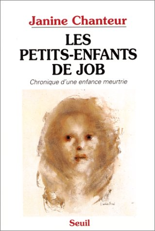 Les Petits-enfants de Job : Chronique d'une enfance meurtrie par Janine Chanteur